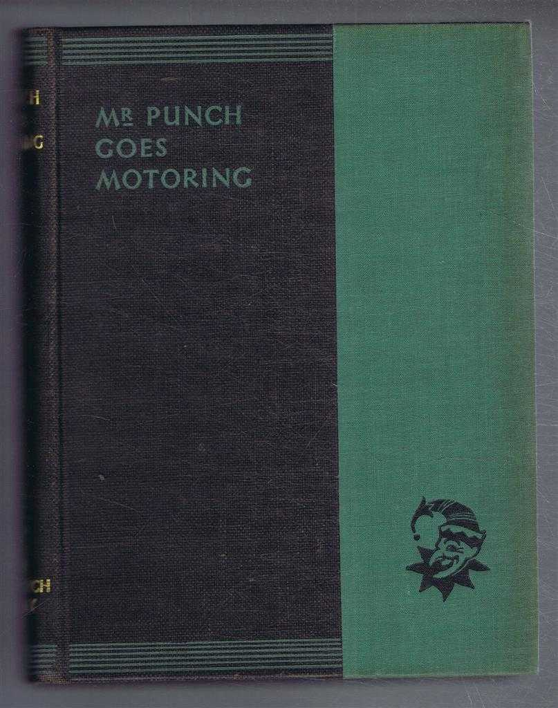 "Mr Punch Goes Motoring. The New ""Punch"" Library series, Volume XI (11), ed. J A Hammerton"