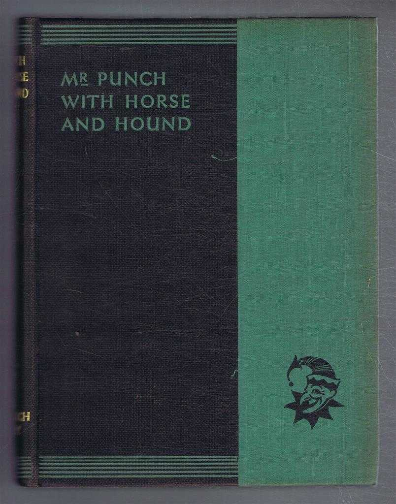 "Mr Punch With Horse and Hound. The New ""Punch"" Library series, Volume VIII(8), ed. J A Hammerton"