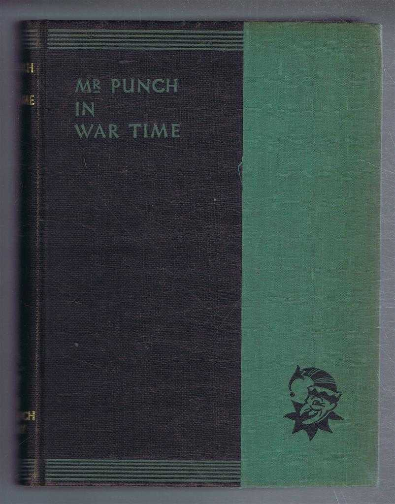 "Mr Punch in War Time. The New ""Punch"" Library series, Volume XX (20), ed. J A Hammerton"