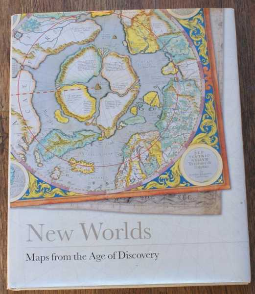 New Worlds, Maps from the Age of Discovery, Ashley and Miles Baynton-Williams