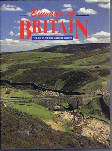 Byways of Britain: The Lake District; North-East England; The North York Moors; The Yorkshire Dales; The Peak District; the Welsh Borders; The Cotswolds; the Mendips; the Chilterns; South of England; Dorset; Devon & Cornwall; Wales; Scotland, Edited by Brian Spencer; O N Oldfield, Brian Spencer, Lindsey Poerter, Ron Scholes, Alan Proctor, V S Wright; Richard Sale; Colin MacDonald, Raymond Lamont-Brown, John Duncan