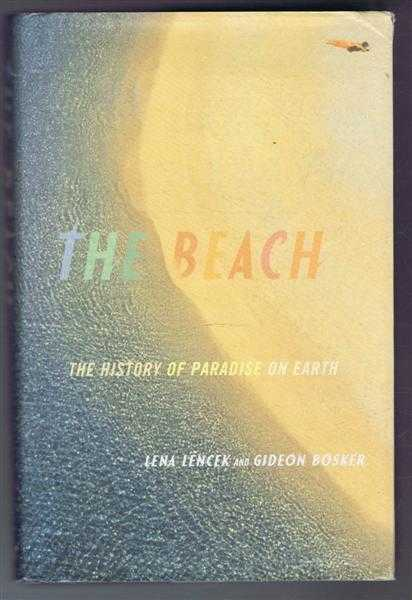 The Beach, the History of Paradise on Earth, Lena Lencek, Gideon Bosker