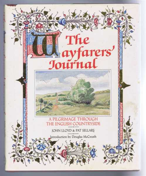 The Wayfarers' Journal. A Pilgrimage through the English Countryside., John Lloyd & Pat Sellars. Introduction by Douglas McCreath.