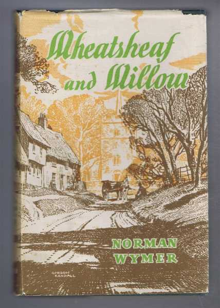NORMAN WYMER - Wheatsheaf and Willow. A Breath of England - Book 2. The Eastern Shires.