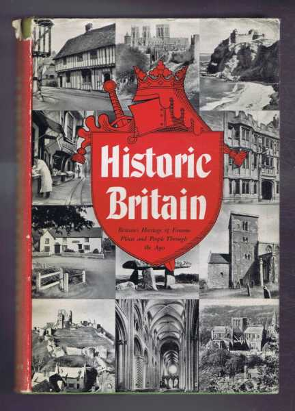 Image for Historic Britain: Britain's Heritage of Famous Places and People through the Ages
