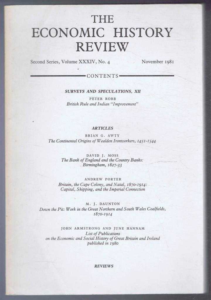 The Economic History Review. Second Series, Volume XXXIV (34), No. 4, November 1981, A G Hopkins & B E Supple (eds)