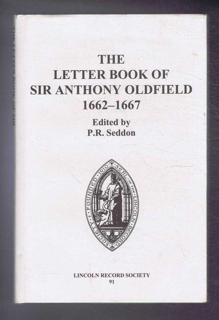 Image for The Letter Book of Sir Anthony Oldfield 1662-1667 The Publications of the Lincoln Record Society Volume 91