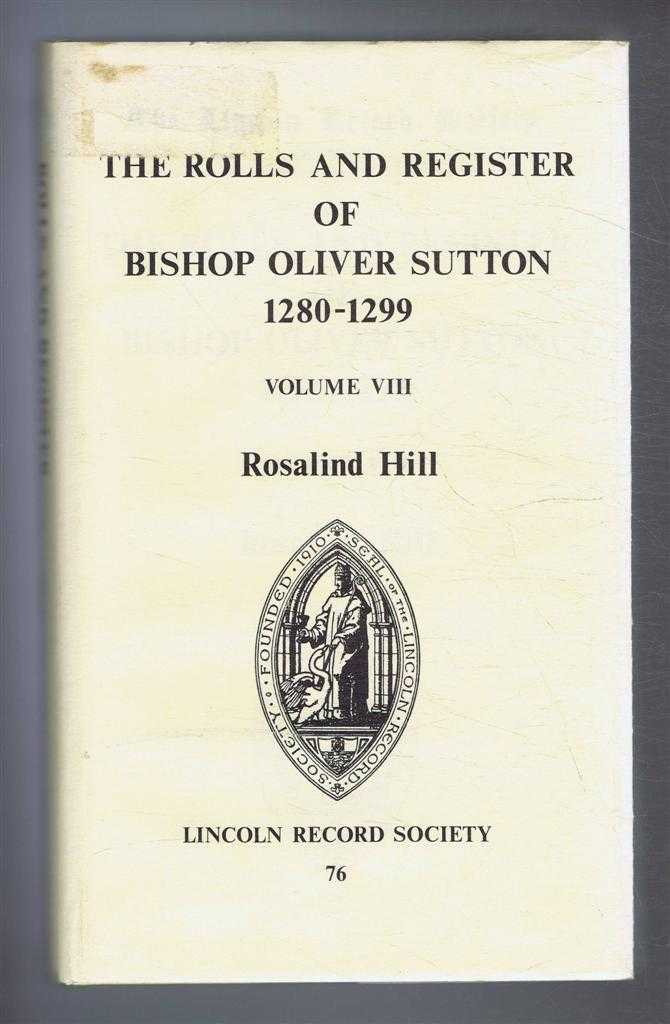 Image for The Rolls and Register of Bishop Oliver Sutton 1280-1299, Vol VIII. Publications of the Lincoln Record Society Volume 76