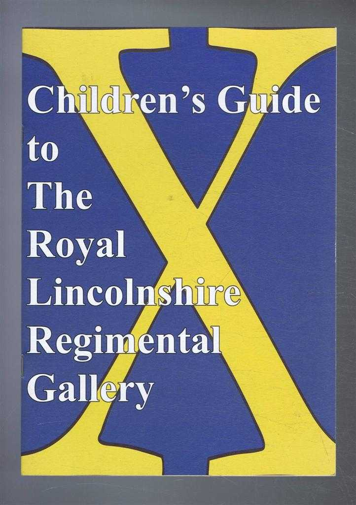 Image for Children's Guide to the Royal Lincolnshire Regimental Gallery