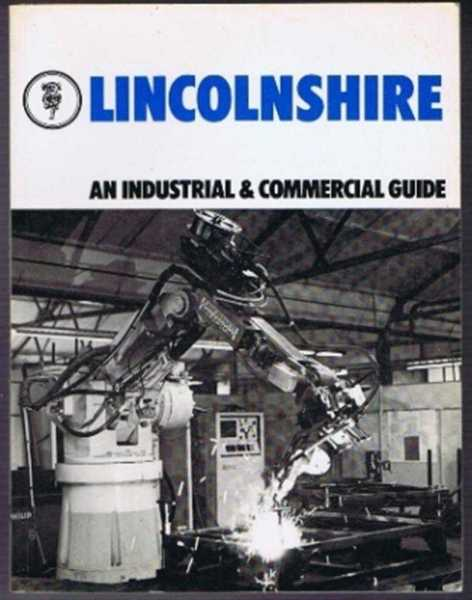 Image for The County of Lincolnshire, the official Industrial and Commercial Guide to the County issued by the authority of the Lincolnshire County Council
