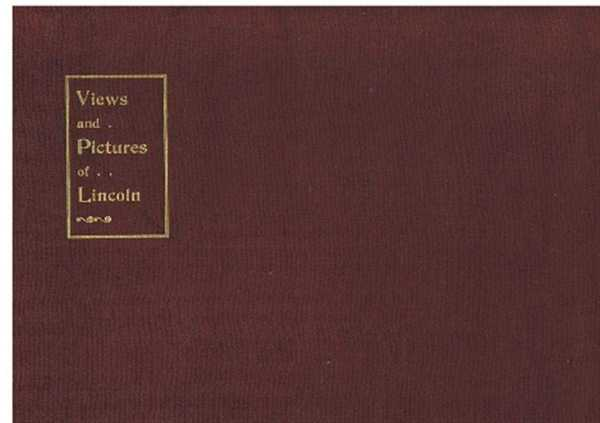 Image for Views and Pictures of Lincoln, Presented by the Lincoln and District Off-License Holders Association to the Delegates attending the National Federation Meeting held in the County Assembly Rooms, Lincoln 1902