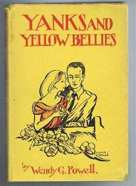 Yanks and Yellow-Bellies, Wendy G Powell