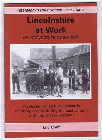 Image for Lincolnshire at Work : On Old Picture Postcards, Yesterday's Lincolnshire series no. 3