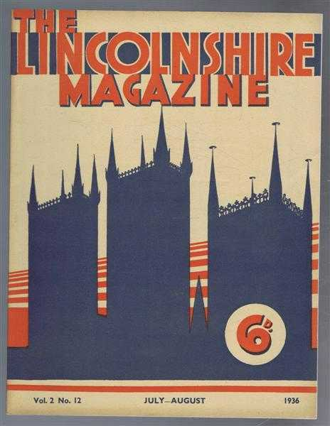 The Lincolnshire Magazine, Vol. 2, No. 12 July-August 1936, Edited by: J W F Hill; G S Gibbons; E M Williams; W North Coates, Laurence Elvin. Contribs: J Forrester; Gordon Slater; Frederick Wakerley; Christopher Woodforde; W Toyne, Mary B Burtt, Laurence Elvin & G S Gibbons