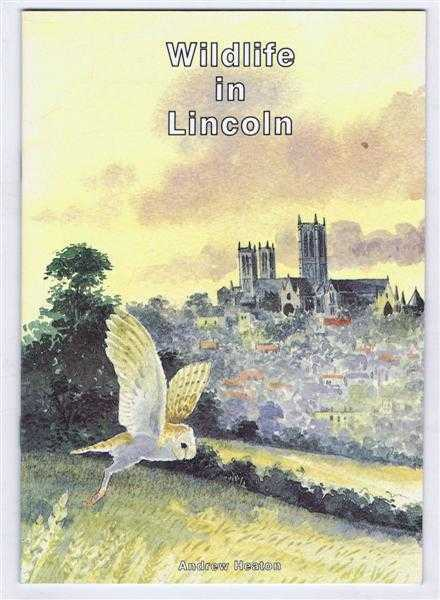 Wildlife in Lincoln, Andrew Heaton, foreword by Ralph Toofany