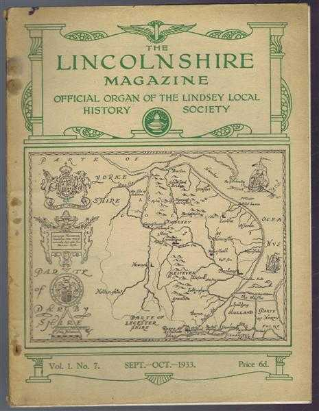 The Lincolnshire Magazine, Official Organ of the Lindsey Local History Society, Vol 1 No. 7 Sept-Oct 1933. Two Colonial Governors - Thomas Pownall and Francis Bernard; Our Villages, no. 4 Ancaster etc, Edited by: J W F Hill; G S Gibbons; Major W North Coates; L G H Lee. Contributions by R A Humphreys; C E Orchard; Laurence Elvin; Ethel H Rudkin; G E Collins; L G H Lee; C S Cockin.