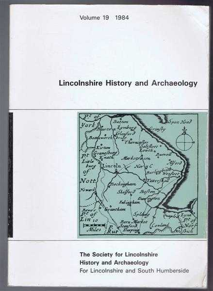 Lincolnshire History and Archaeology, Volume 19, 1984, Colin Hayfield; A J White; Patricia M Barnes; Elizabeth Anne Melrose; Peter Michel; Davil L Roberts; A W Skempton; Mark E Kennedy; John E Swaby; A B Page; S J Betteridge