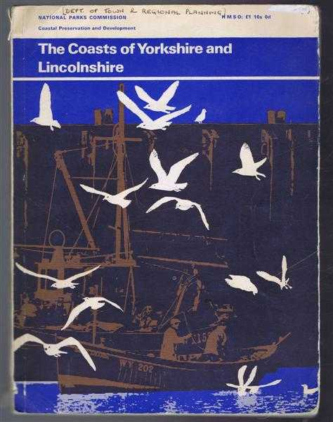 The Coasts of Yorkshire and Lincolnshire: National Parks Commission, Coastal Preservation and Development, a Study of the coastline of England and Wales. Report of the Regional Conference held a York on February 14th 1967, National Parks Commission
