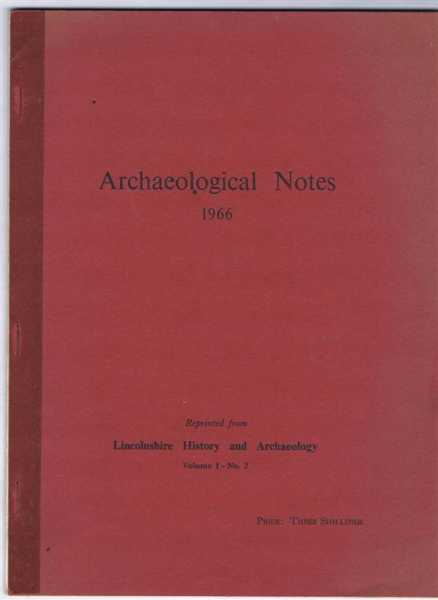 Image for Archaeological Notes 1966, reprinted from Lincolnshire History and Archaeology Volume 1 No. 2
