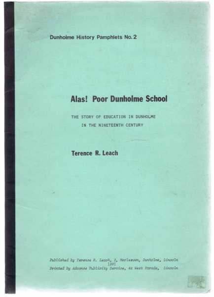 Image for Alas! Poor Dunholme School, the Story of Education in the Nineteenth Century, Dunholme History Pamphlets No. 2