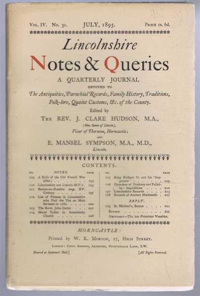 Image for Lincolnshire Notes and Queries, A Quarterly Journal Devoted to the Antiquities, Parochial Records, Family History, Traditions, Folk-lore, Quaint Customs etc of the County. Vol IV No 31, Jul 1895