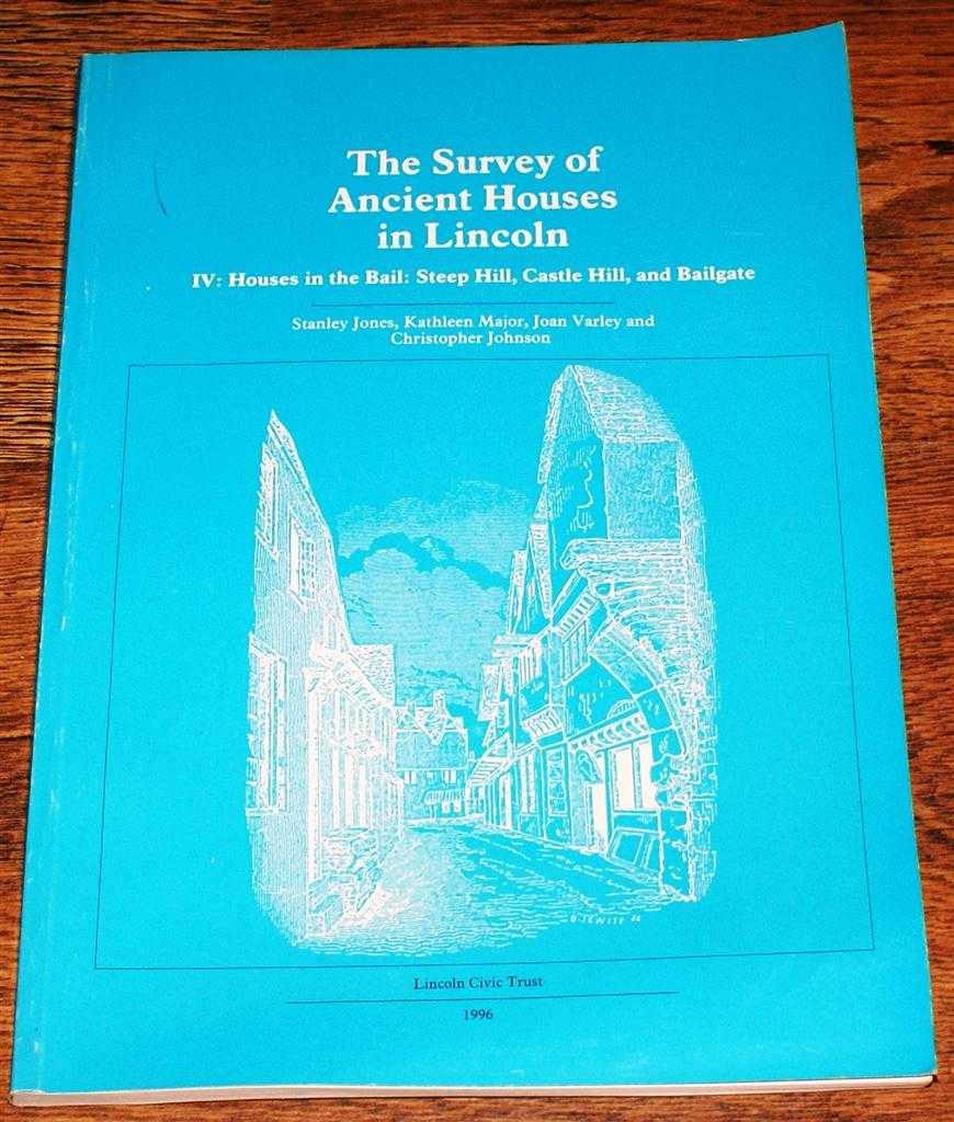 The Survey of Ancient Houses in Lincoln, IV, Houses in the Bail: Steep Hill, Castle Hill, and Bailgate, Jones, Stanley;Major, Kathleen;Varley, Joan and Christopher Johnson