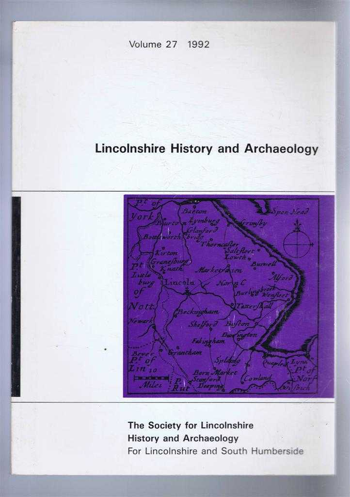Lincolnshire History and Archaeology Volume 27, 1992, P Phillips et al.