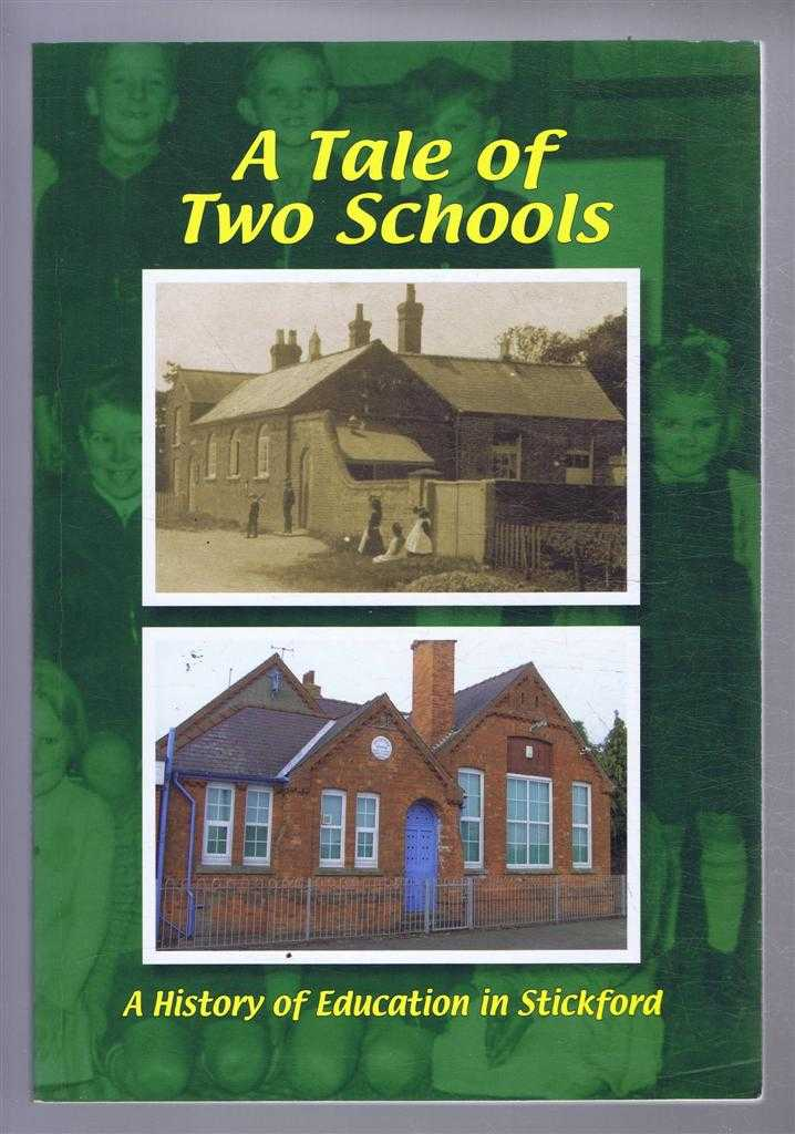 Image for A Tale of Two Schools, a History of Education in Stickford