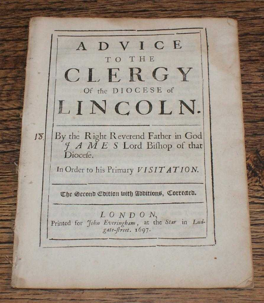 Image for Advice to the Clergy of the Diocese of Lincoln by the Right Reverend Father in God, James, Lord Bishop of that Diocese, In Order to his Primary Visitation
