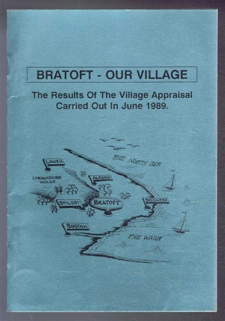 Bratoft - Our Village, The Results of the Village Appraisal Carried Out in June 1989, Bratoft Village Appraisal Committee
