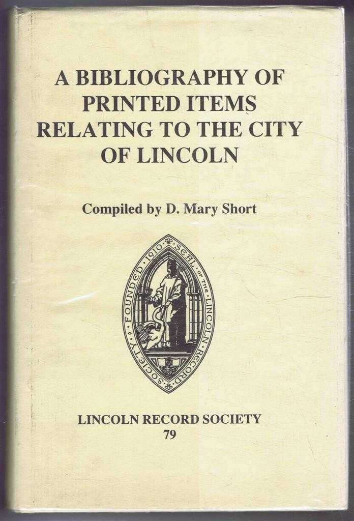 Image for A Bibliography of the Printed Items Relating to the City of Lincoln, Lincoln Record Society Volume 79