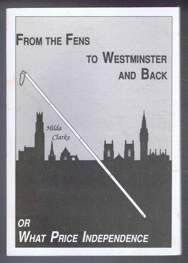 Image for From the Fens to Westminster and Back, or, What Price Independence