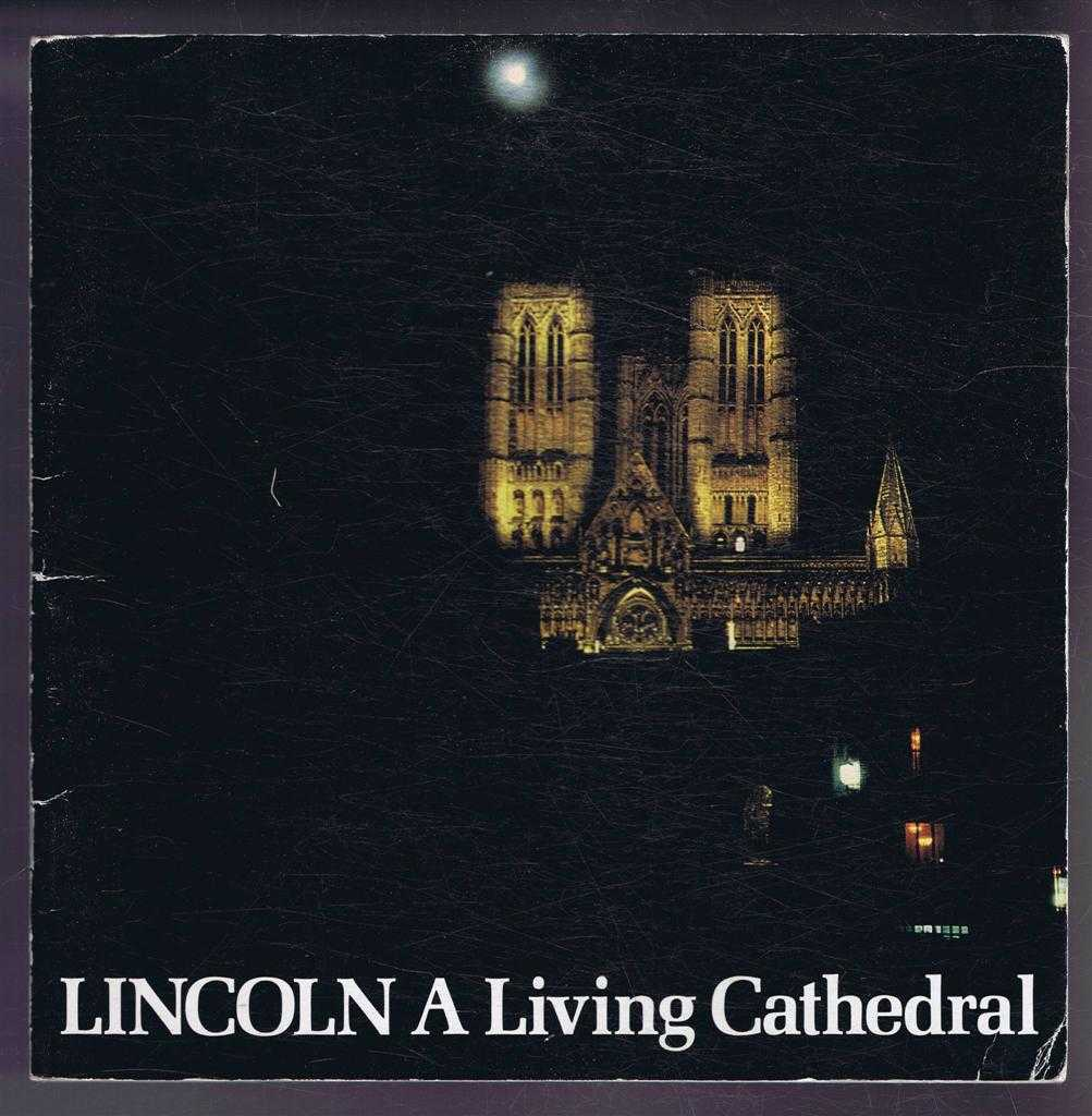 Image for Lincoln, A Living Cathedral. An anthology of the people who work and worship in the Cathedral Church of the Blessed Virgin Mary of Lincoln