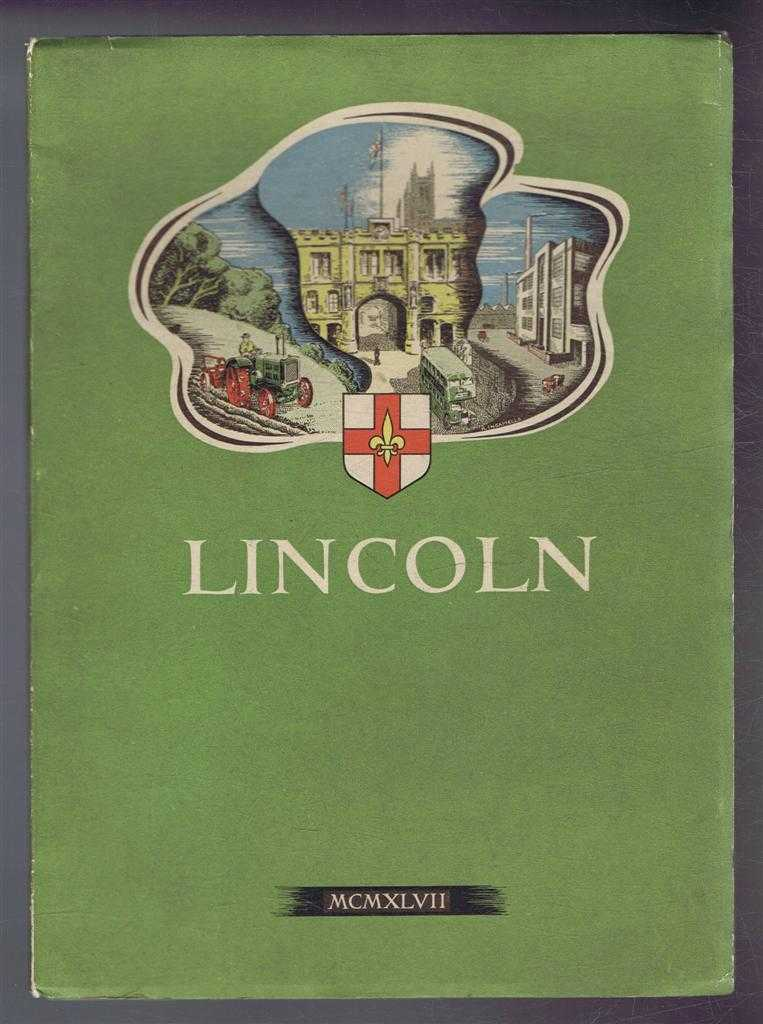 Image for Lincoln MCMXLVII - City and County of the City of Lincoln, Published by the Mayor, Aldermen and Citizens of Lincoln on the Occasion of the Royal Agricultural Society's Show in 1947.