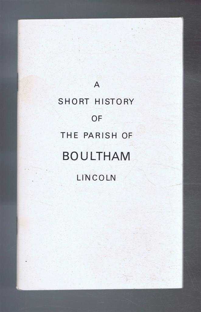 Image for A Short History of the Parish of Boultham, Lincoln