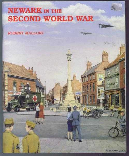 Newark In the Second World War, Mallory, Robert