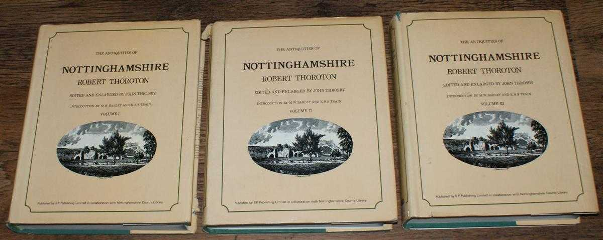 The Antiquities of Nottinghamshire, Robert Thoroton, edited and enlarged by John Throsby, Introduction by W M Barley and K S S Train
