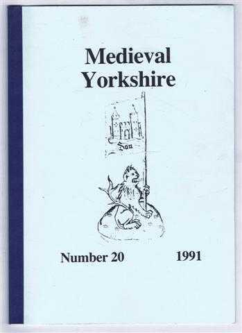 Medieval Yorkshire, Number 20, 1991, edit. Michael Collinson. Brian Barber; Sylvia Thomas; Micahel Collinson; Dave Evans