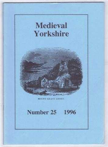 Medieval Yorkshire, Number 25, 1996, edit Brian Donaghey. Bryan Sitch; Hilary Arnold; Brian Donaghey and Keiko Shimonomoto