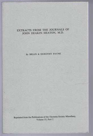 Extracts from the Journals of John Deakin Heaton, M.D. of Claremont, Leeds, Brian & Dorothy Payne