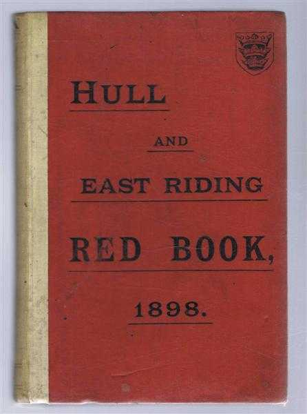 Hull and East Riding Red Book 1898, Editor Eastern Morning News