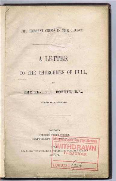 "The Present Crisis in the Church, a Letter to the Churchmen of Hull, ""Rev. T S (Thomas Scott) Bonnin, Curate of Sculcoates"