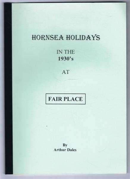 ARTHUR DALES - Hornsea Holidays (in the 1930's at Fair Place), Local History Unit Occasional Publication No. 48