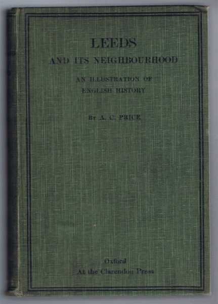 Leeds and Its Neighbourhood, an Illustration of English history, A C Price