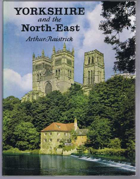 Yorkshire and the North-East, Arthur Raistrick
