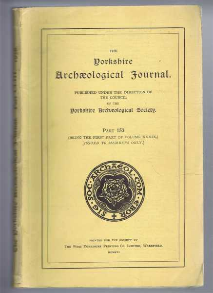 Image for The Yorkshire Archaeological Journal Part 153 (the first part of volume XXXIX, 39) 1956