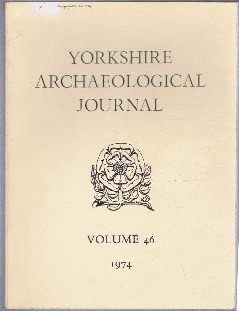 The Yorkshire Archaeological Journal, Volume 46, 1974, edit. R M Butler