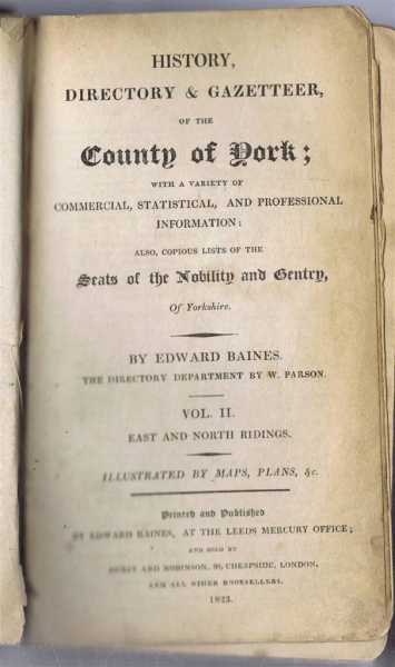 History, Directory & Gazetteer of the County of York; with a Variety of Commercial, Statistical, and Professional Information: Also Copious Lists of the Seats of the Nobility and Gentry of Yorkshire, Vol. II East and North Riding, Edward Baines