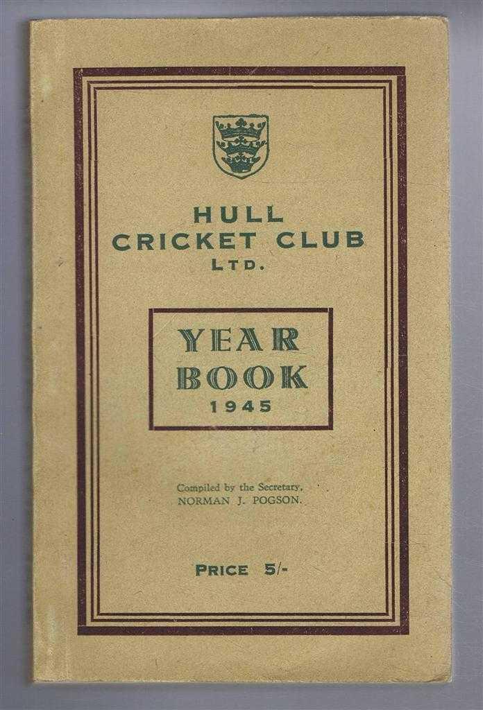 Hull Cricket Club Ltd. Year Book 1945, Norman J Pogson