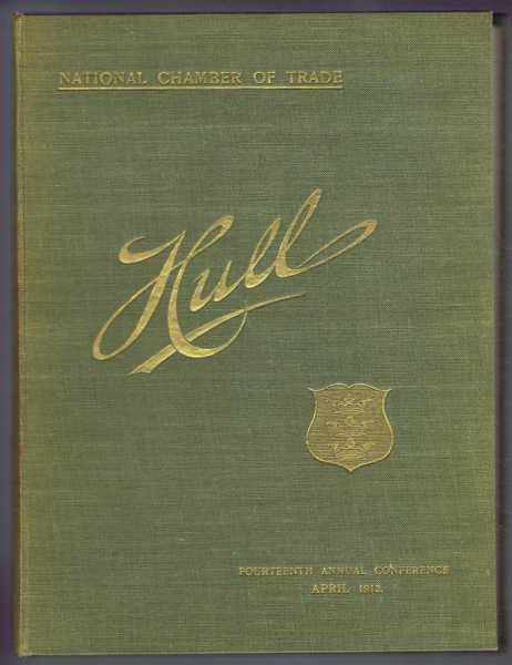National Chamber of Trade. Souvenir of the Fourteenth Annual Conference, 1912 (Hull)., Albert Kaye Rollit